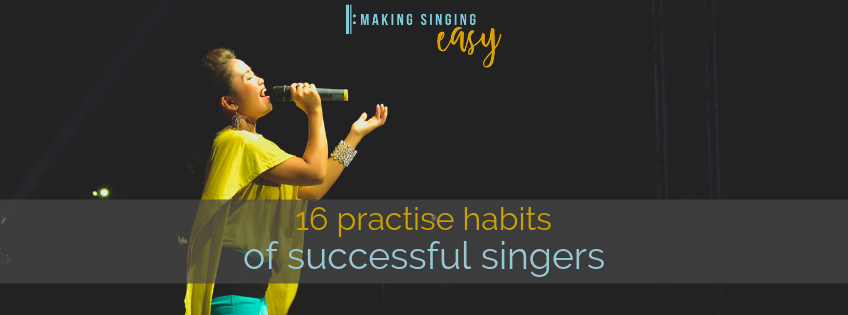 16 practise habits of successful singers
