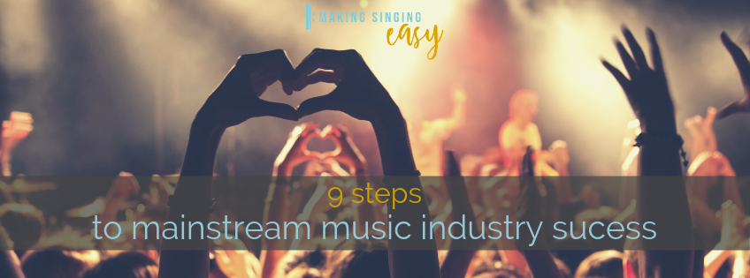 9 steps to mainstream music industry success