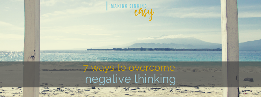 7 ways to overcome negative thinking