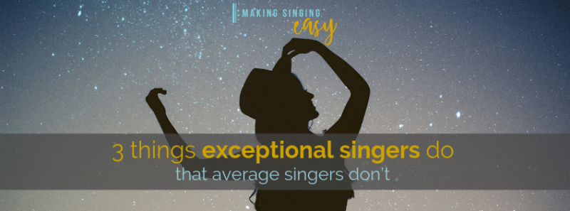 3 things exceptional singers do that average singers don't