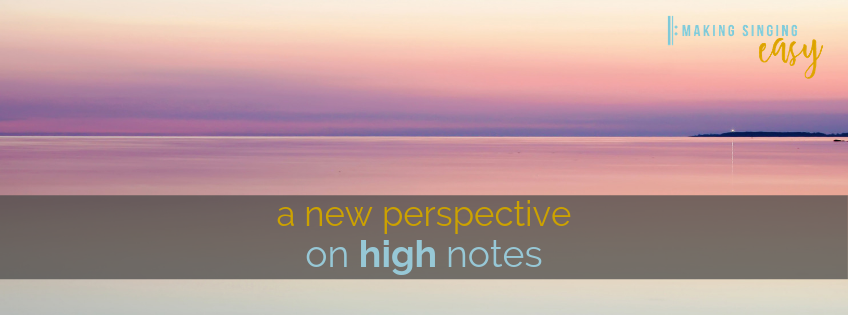 A new perspective on high notes