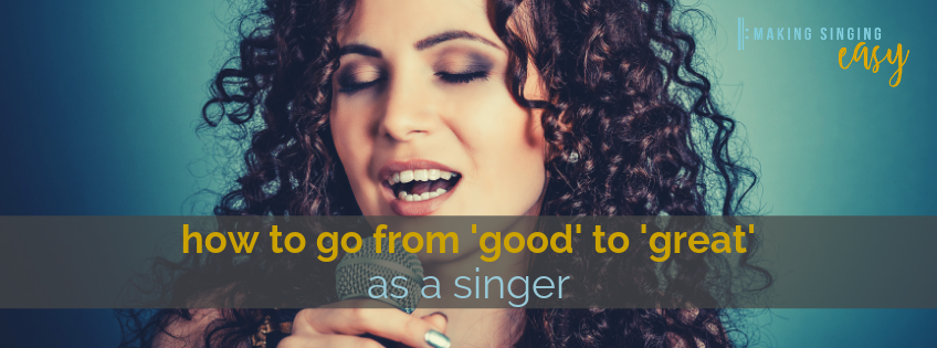 How to go from 'good' to 'great' as a singer