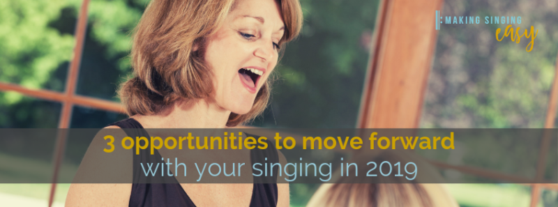 3 opportunities to move forward with your singing in 2019